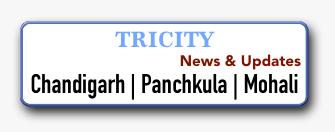 Chandigarh Panchkula Mohali news updates